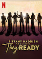 Tiffany Haddish Presents: They Ready - Season 1