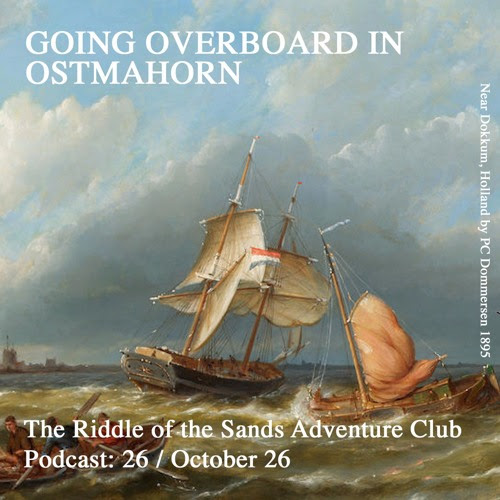 The Riddle of the Sands Adventure Club Podcast 26: Going Overboard in by rotscarruthers