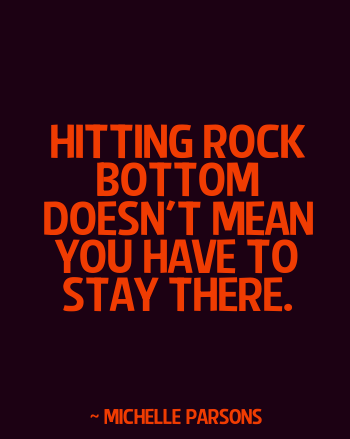 Getting Back On Your Path Quote Hitting Rock Bottom Getting Back