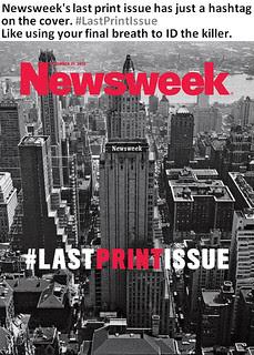 Newsweek Final Issue is like...