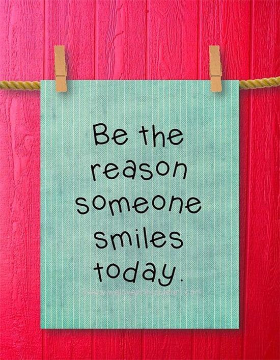 Be The Reason Someone Smiles Today Quote Pictures Photos And