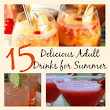 15 Delicious Adult Drinks To Get You Thinking About Summer | FaVe Mom