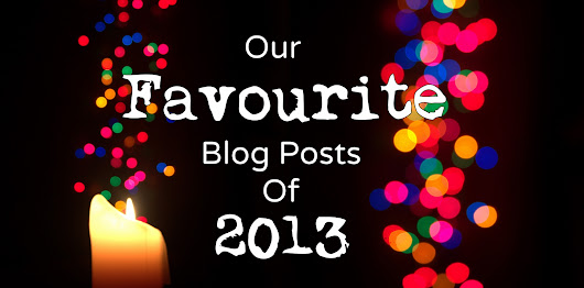 Our Favourite Blog Posts from 2013