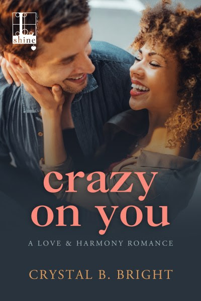 Book Tour and Giveaway: Crazy on You (A Love and Harmony Romance #3) by Crystal B. Bright