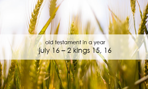 Old Testament In a Year: July 16 – 2 Kings 15, 16