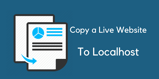 How To Copy A Live WordPress Site To Localhost Manually