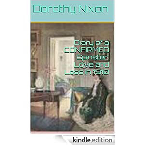 Diary of a CONFIRMED Spinster: Love and Loss in 1910 (School Marms and Suffragettes Book 2)