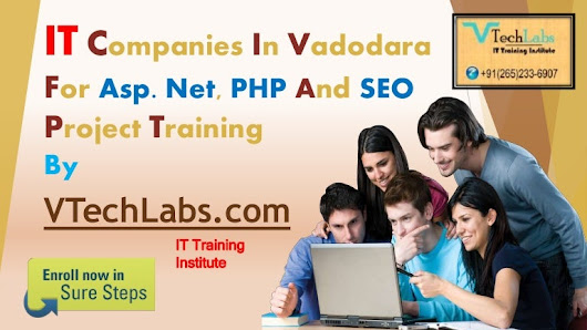 IT Institute In Vadodara For Asp. Net, PHP And SEO Project Training  …