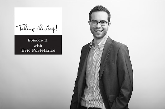 Taking the Leap! Episode 11: Giving Ourselves Permission to Fail with Eric Portelance