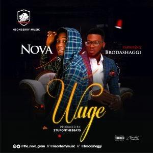 [Music]  NOVA ft. Brodashaggi – WUGE (Prod By 2tupondeebeats)