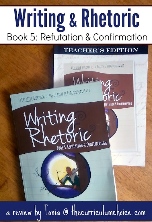 Writing & Rhetoric: Refutation & Confirmation - The Curriculum Choice