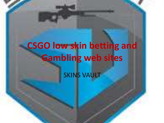 Csgo low skin betting and gambling web sites