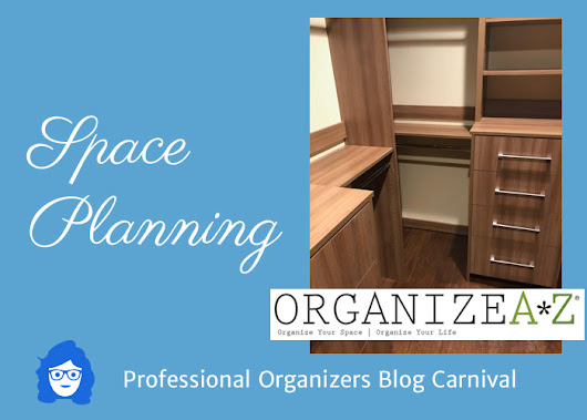 Space Planning - Professional Organizers Blog Carnival - Your Organizing Business