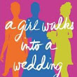 A Girl Walks Into a Wedding: Your Fantasy, Your Rules by Helena S. Paige.