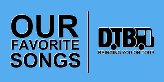 Our Favorite Songs At The Moment (Updated Weekly) • Digital Tour Bus