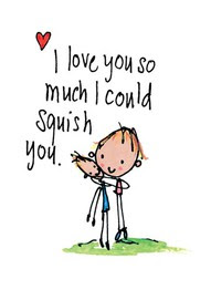 I Love You So Much I Could Squish You Clever Quotes