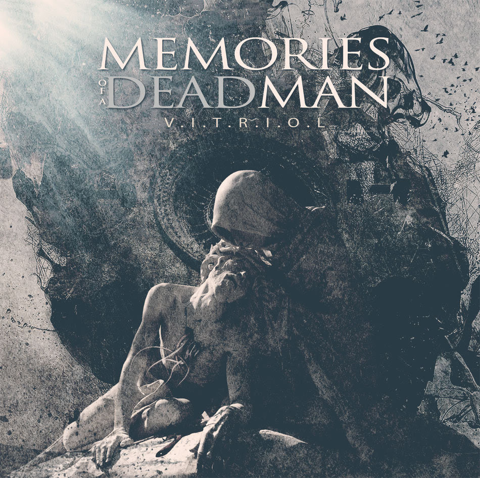 Memories Of A Dead Man - V​.​I​.​T​.​R​.​I​.​O​.​L (2012)