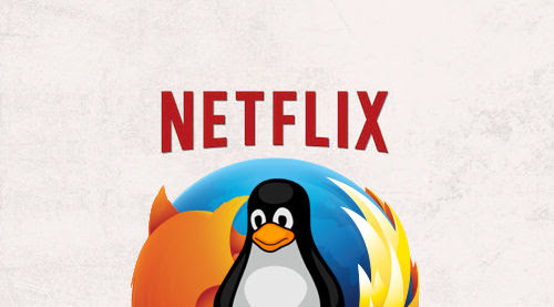 Netflix Finally Adds Support for Firefox on Linux