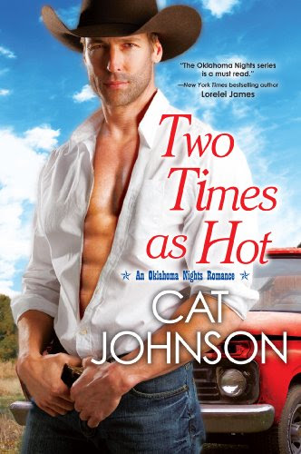 Two Times as Hot (An Oklahoma Nights Romance) by Cat Johnson