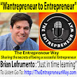 018: Wantrepreneur to Entrepreneur With Brian Lofrumento from The Ultimate Profit Model - The Entrepreneur Way