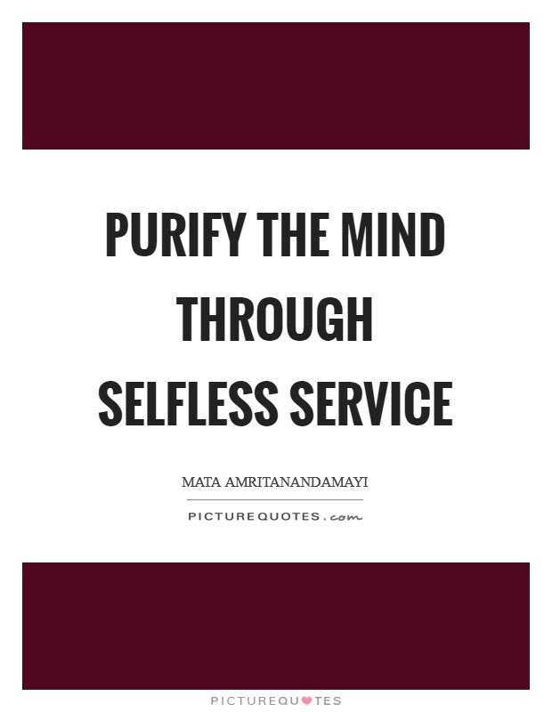 Purify The Mind Through Selfless Service Picture Quotes