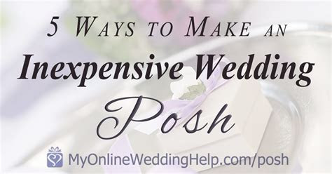 5 Ways to have a Posh, Luxury Look Wedding on a Small
