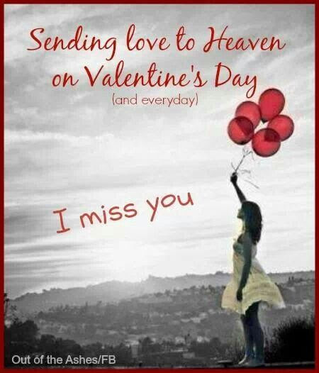 Sending Love To Heaven On Valentines Day I Miss You Pictures