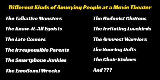 9 Kinds of Annoying People at a Movie Theater - Salmaniac