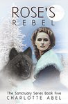 Rose's Rebel: A Wolf Shifter Romance: Book Five