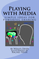Playing with Media: simple ideas for powerful sharing