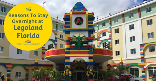16 Reasons To Stay Overnight at Legoland FL - Crazy Family Adventure