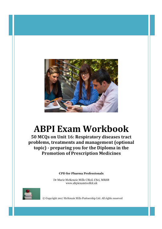 ABPI Exam Workbook Unit 16: Respiratory diseases, treatment and management