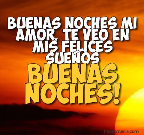 Buenas Noches Mi Amor Te Veo En Mis Felices Frases