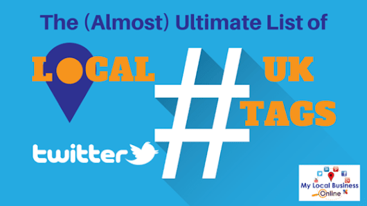 The (Almost) Ultimate List of UK Local Twitter Chat Hashtags | My Local Business Online