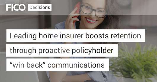 "Leading home insurer boosts retention through proactive policyholder ""win back"" communications 