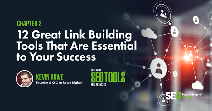 12 Great Link Building Tools That Are Essential to Your Success by @_kevinrowe