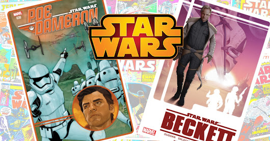 Poe Dameron and Tobias Beckett Get New Star Wars Comics This Week - The Week In Nerd