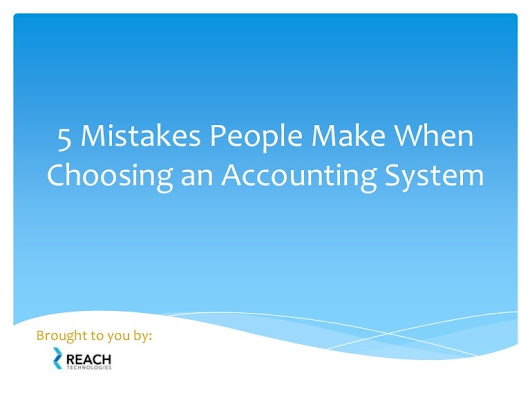 5 Mistakes People Make When Choosing an Accounting System
