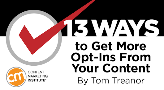 13 Ways to Get More Opt-Ins From Your Content