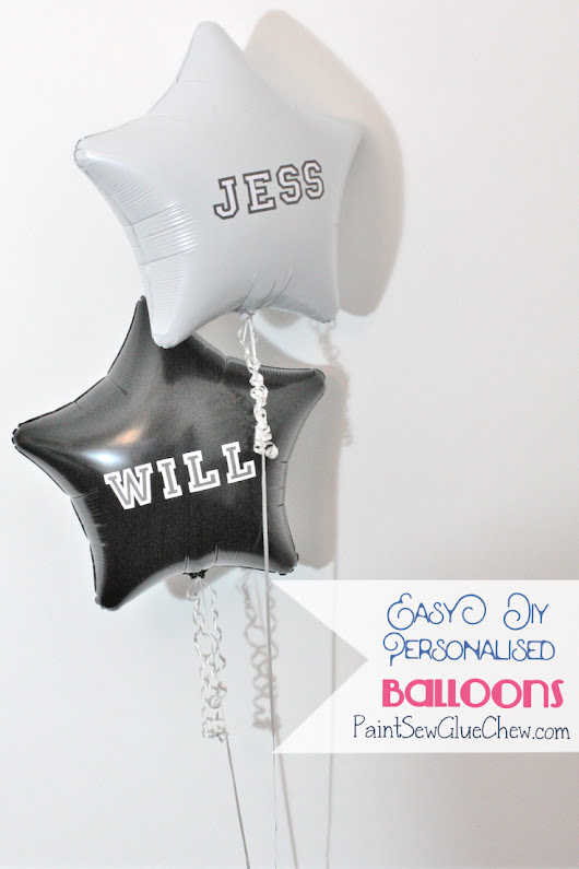 Easy DIY Personalised Balloons - PaintSewGlueChew