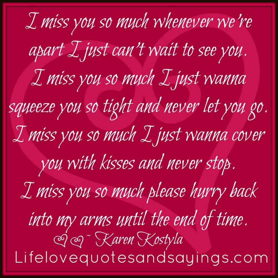 I Miss You So Much Whenever Were Apart I Just Cant Wait To See You