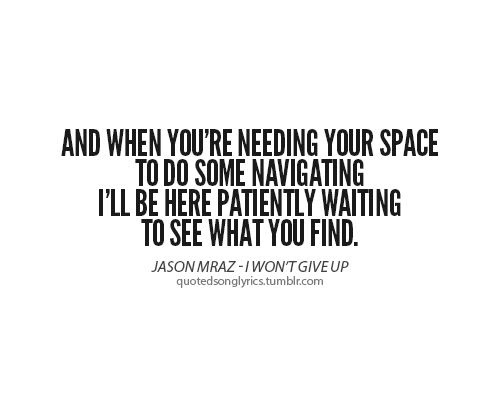 Quotes About Giving Some Space 24 Quotes