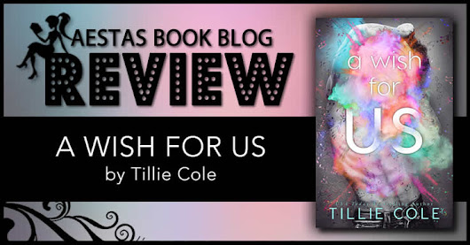 Book Review — A Wish For Us by Tillie Cole | Aestas Book Blog