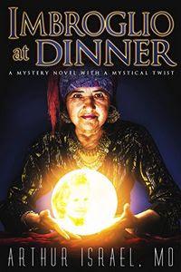 Imbroglio at Dinner by Arthur Israel