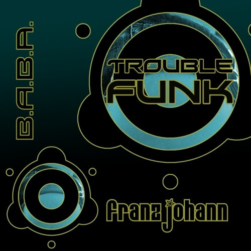 [OUT NOW] BABAREC142, Franz Johann - Trouble Funk (Full Album) [B.A.B.A. Records]