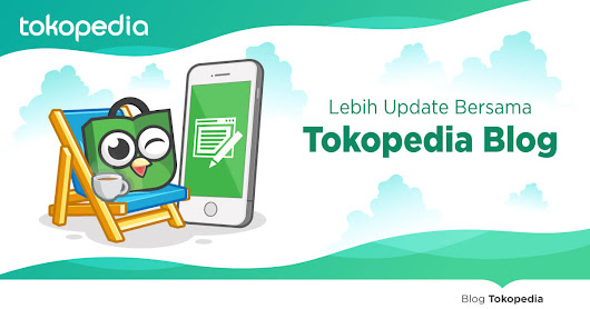 You searched for - Tokopedia Blog