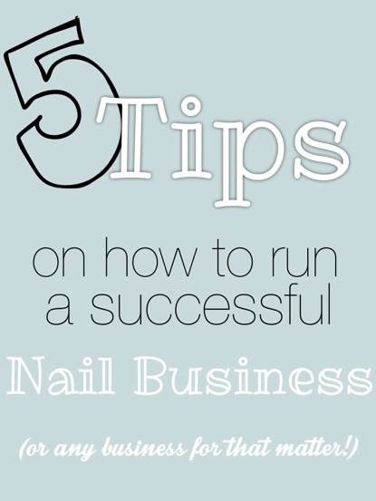 5 Tips On How To Be A Successful Nail Tech
