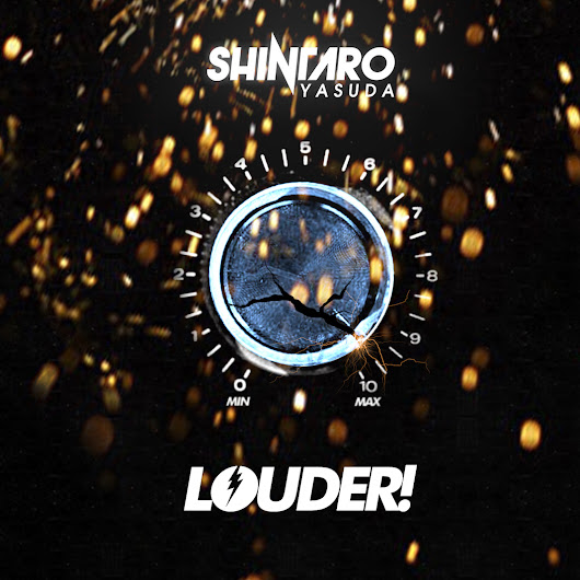 Shintaro Yasuda - Louder! [Free Download] » EDM Blog | Just Noise To Me