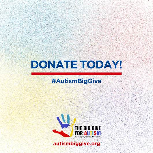 "#AutismBigGive on Twitter: ""Giving Day is today! Donate to help support the Big Give for Autism.  #AutismBigGive """
