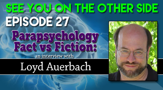 Parapsychology Fact Vs. Fiction: An Interview with Loyd Auerbach